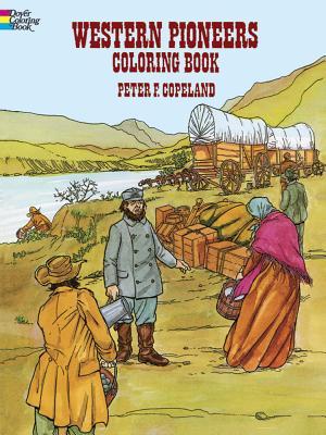 Western Pioneers Coloring Book - Copeland, Peter F