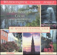 Westminster Choir at Spoleto Festival U.S.A. - Glenn Parker (piano); Nancianne Parrella (piano); Rodney Briscoe (bass); Westminster Choir (choir, chorus);...