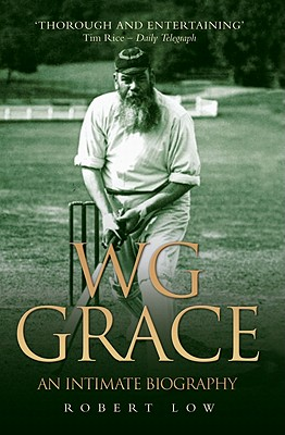 Wg Grace: An Intimate Biography - Low, and Low, Robert