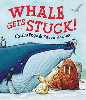 Whale Gets Stuck - Hayles, Karen
