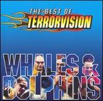 Whales & Dolphins: The Best Of Terrorvision