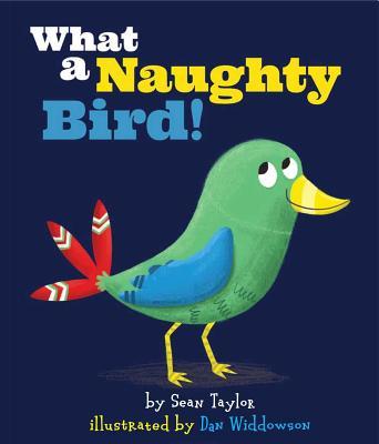What a Naughty Bird! - Taylor, Sean