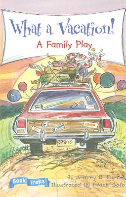 What a Vacation!: A Family Play - Fuerst, Jeffrey B