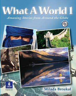 What a World 1: Amazing Stories from Around the Globe - Broukal, Milada