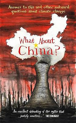 What About China?: Answers to This and Other Awkward Questions About Climate Change - Hemming, Lyn (Editor)