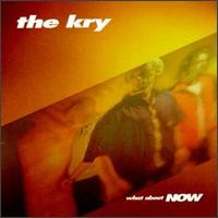 What About Now - The Kry