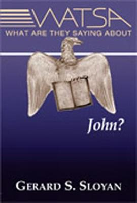 What Are They Saying about John? - Sloyan, Gerard Stephen