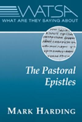 What Are They Saying about the Pastoral Epistles? - Harding, Mark