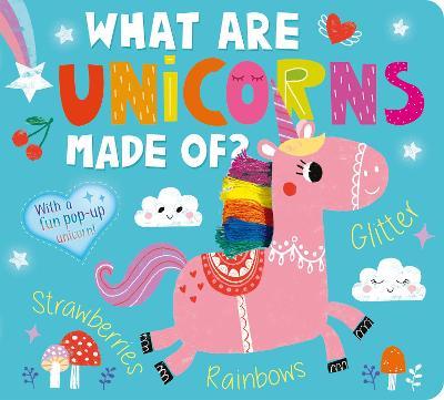 What Are Unicorns Made Of? - Hepworth, Amelia