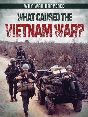 What Caused the Vietnam War? - Levete, Sarah
