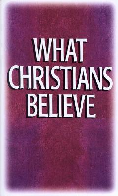 What Christians Believe book by Moody Press, Moody Publishers ...