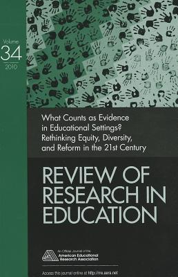 What Counts as Evidence in Educational Settings?: Rethinking Equity, Diversity, and Reform in the 21st Century - Luke, Allan (Editor), and Green, Judith Lee (Editor), and Kelly, Gregory J (Editor)