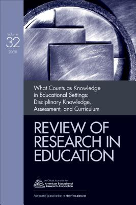 What Counts as Knowledge in Educational Settings: Disciplinary Knowledge, Assessment, and Curriculum - Kelly, Gregory J (Editor), and Luke, Allan (Editor), and Green, Judith Lee (Editor)