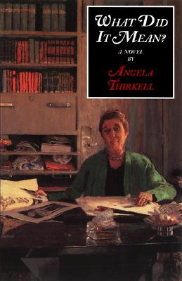 What Did It Mean? - Thirkell, Angela Mackail