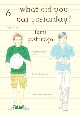 What Did You Eat Yesterday?, Volume 6 - Fumi Yoshinaga, Fumi