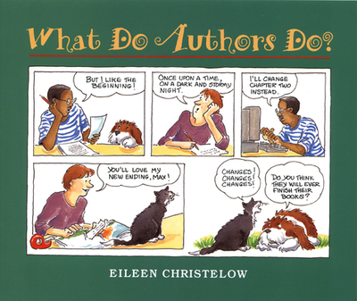 What Do Authors Do? - Christelow, Eileen