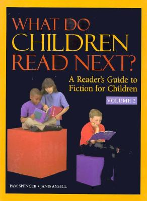 What Do Children Read Next? V2 - Spencer, Pam, and Ansell, Janis, and Holley, Pam Spencer