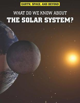 What Do We Know About the Solar System? - Graham, Ian