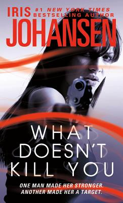 What Doesn't Kill You - Johansen, Iris