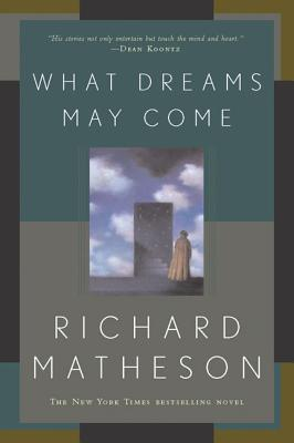 What Dreams May Come - Matheson, Richard