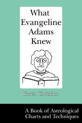 What Evangeline Adams Knew - Christino, Karen