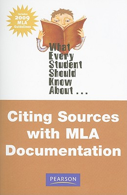 What Every Student Should Know about Citing Sources with MLA Documentation - Greer, Michael