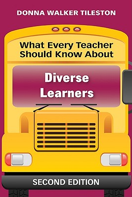 What Every Teacher Should Know about Diverse Learners - Tileston, Donna E Walker, Dr.