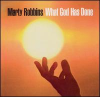 What God Has Done - Marty Robbins
