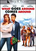 What Goes Around Comes Around - David E. Talbert