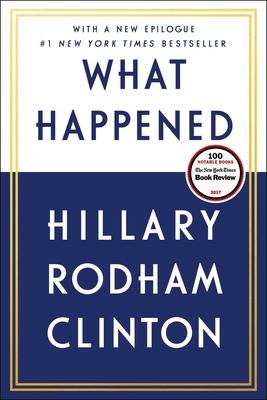 What Happened - Clinton, Hillary Rodham