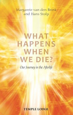 What Happens When We Die?: Our Journey in the Afterlife - Brink, Margarete van den, and Stolp, Hans