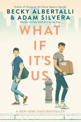 What If It's Us - Albertalli, Becky, and Silvera, Adam