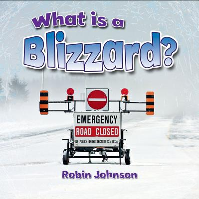 What Is a Blizzard? - Johnson, Robin