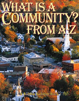 What is a Community? from A to Z - Kalman, Bobbie