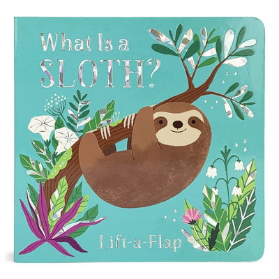 What Is a Sloth? - Cottage Door Press (Editor), and Montoya, Manu (Illustrator), and Swift, Ginger