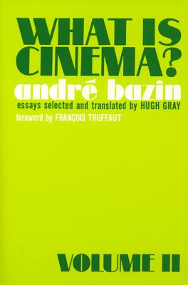 What Is Cinema?: Vol. II - Bazin, Andre, and Bazin, Andra1/2, and Gray, Hugh (Translated by)