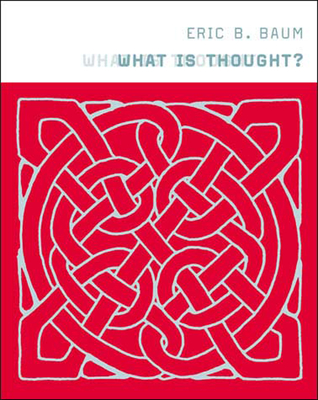 What Is Thought? - Baum, Eric B