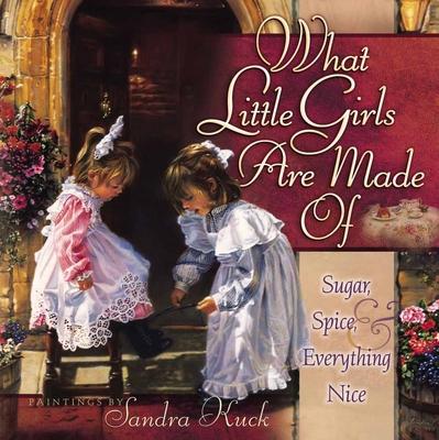 What Little Girls Are Made of - Kuck, Sandra