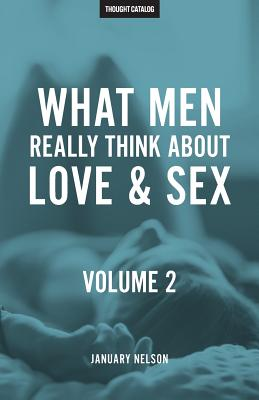 What Men Really Think about Love & Sex, Volume 2 - Nelson, January