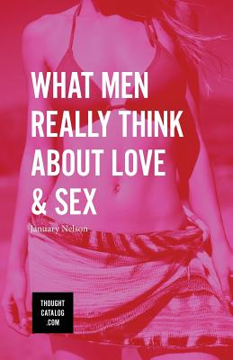 What Men Really Think about Love & Sex - Nelson, January