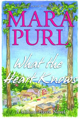 What the Heart Knows - Purl, Mara