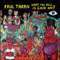What the Hell Is Goin' On? - Paul Thorn