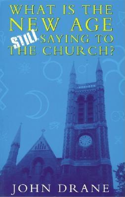 What the New Age Is Still Saying to the Church - Drane, John William