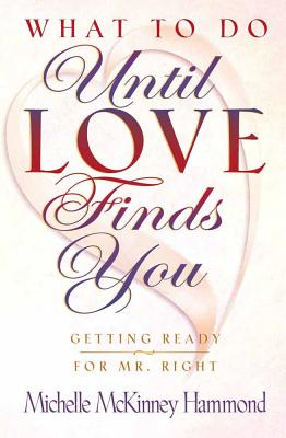 What to Do Until Love Finds You - Hammond, Michelle McKinney