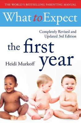 What To Expect The 1st Year [3rd Edition] - Murkoff, Heidi, and Mazel, Sharon