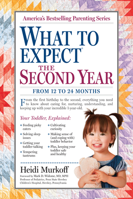 What to Expect the Second Year: From 12 to 24 Months - Murkoff, Heidi, and Mazel, Sharon