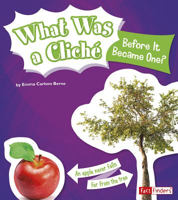 What Was a Cliche Before It Became One? - Berne, Emma Carlson