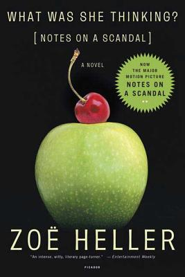 What Was She Thinking?: Notes on a Scandal: A Novel - Heller, Zoe