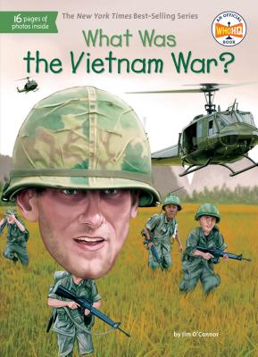 What Was the Vietnam War? - O'Connor, Jim, and Who Hq