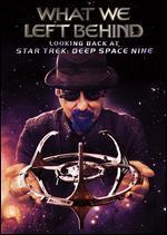 What We Left Behind: Looking Back at Star Trek: Deep Space Nine